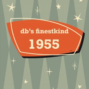 1955 db's finestkind the years